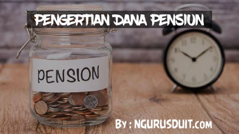 Dana Pensiun - Artikel 1 - Pengertian Dana Pensiun Posted