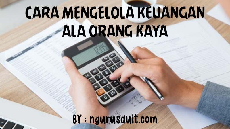 NGURUS DUIT - Artikel 13 - Post - Mengelola Keuangan Ala Orang Kaya 1
