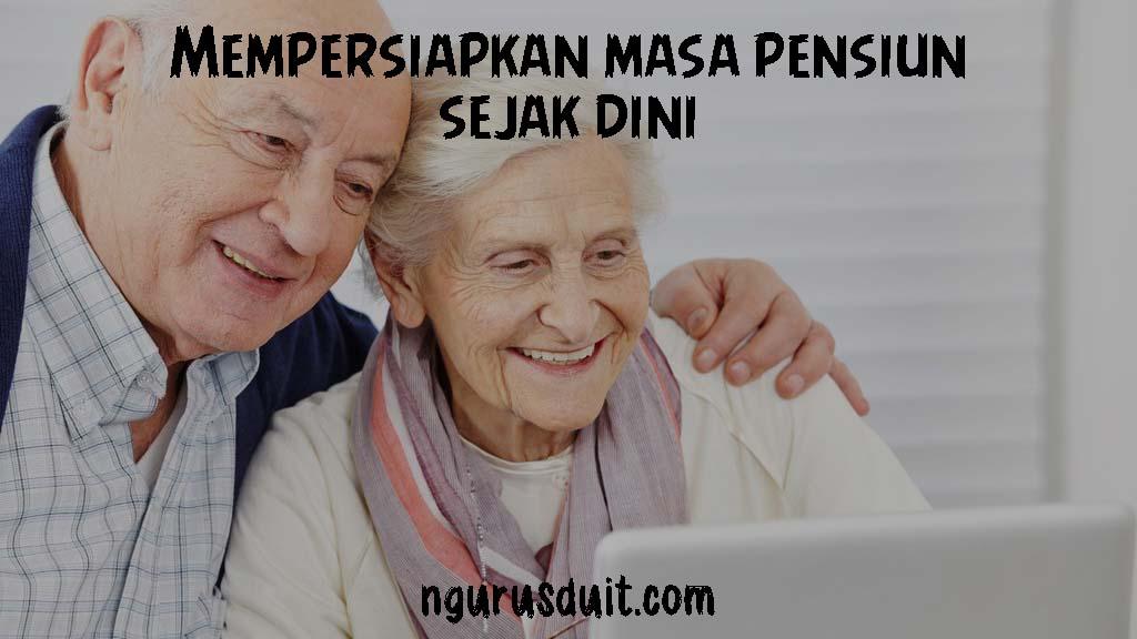 NGURUS DUIT - Artikel 7 - Mempersiapkan Masa Pensiun Sejak Dini 1 Posted
