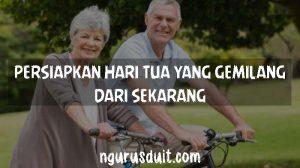 NGURUS DUIT - Artikel 7 - Mempersiapkan Masa Pensiun Sejak Dini 2 Posted