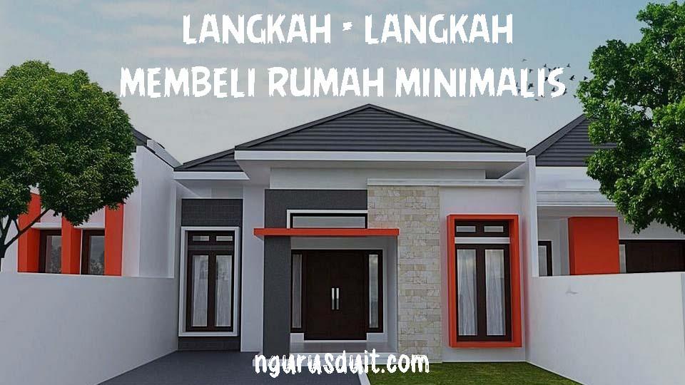 NGURUS DUIT - Artikel 8 - Langkah Langkah Membeli Rumah Minimalis 1 Posted