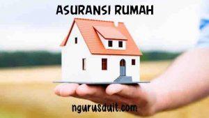 NGURUS DUIT - Artikel 9 Post - PRODUK ASURANSI RUMAH