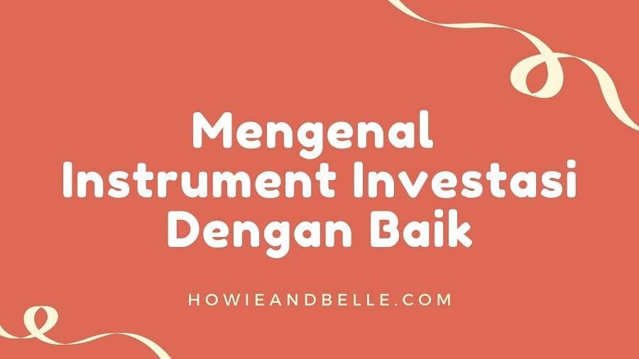 Yuk Mengenal Instrument Investasi Dengan Baik-min