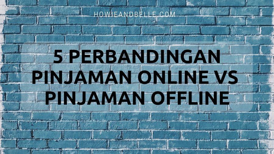 Perbandingan Pinjaman Online dan Pinjaman Offline