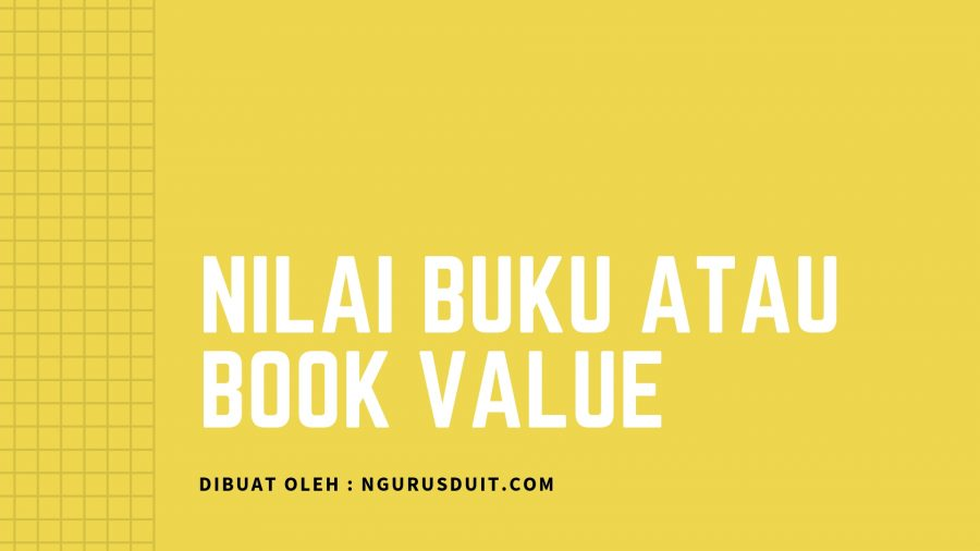 NILAI BUKU ATAU BOOK VALUE