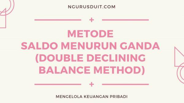 Cara Menghitung Depresiasi Aset - METODE SALDO MENURUN GANDA (DOUBLE DECLINING BALANCE METHOD)
