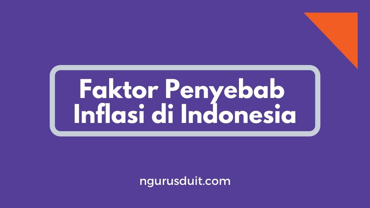faktor faktor penyebab inflasi di indonesia