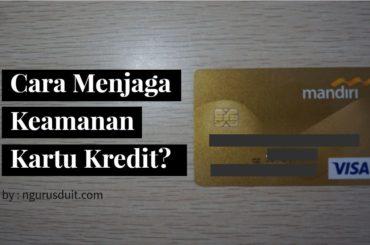 Cara Menjaga Keamanan Kartu Kredit