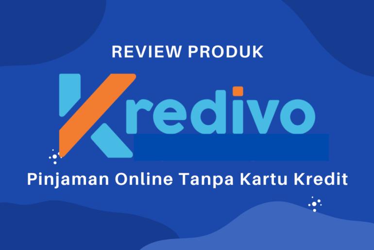 Review KREDIVO Pinjaman Online Tanpa Kartu Kredit