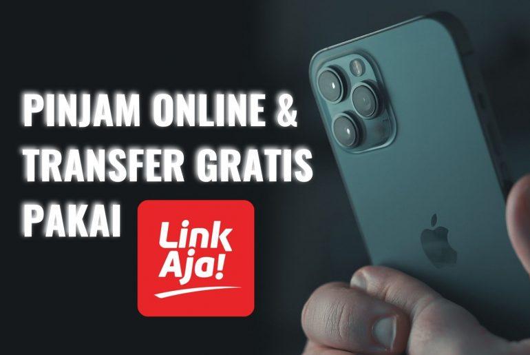 aplikasi pinjaman online dan transfer gratis pakai linkaja